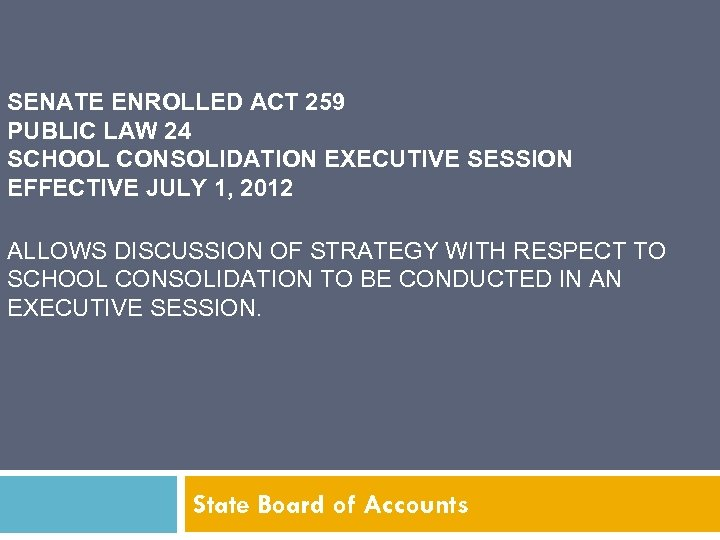 SENATE ENROLLED ACT 259 PUBLIC LAW 24 SCHOOL CONSOLIDATION EXECUTIVE SESSION EFFECTIVE JULY 1,