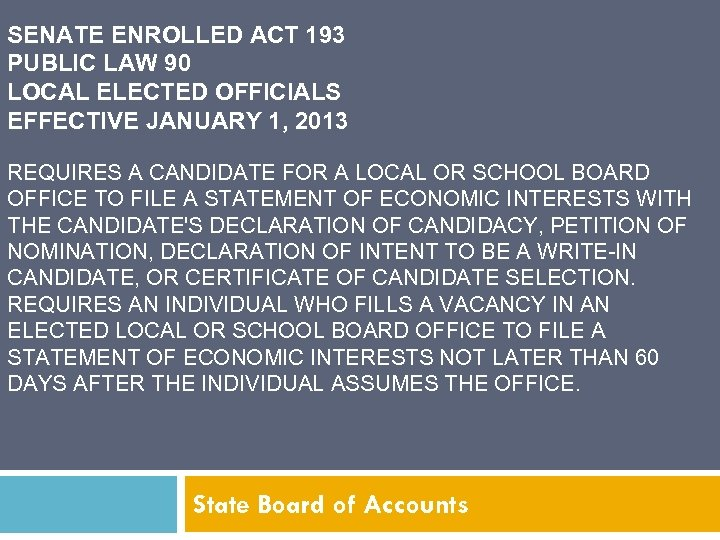 SENATE ENROLLED ACT 193 PUBLIC LAW 90 LOCAL ELECTED OFFICIALS EFFECTIVE JANUARY 1, 2013