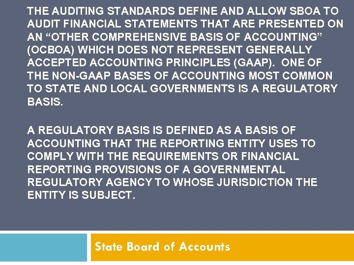 THE AUDITING STANDARDS DEFINE AND ALLOW SBOA TO AUDIT FINANCIAL STATEMENTS THAT ARE PRESENTED