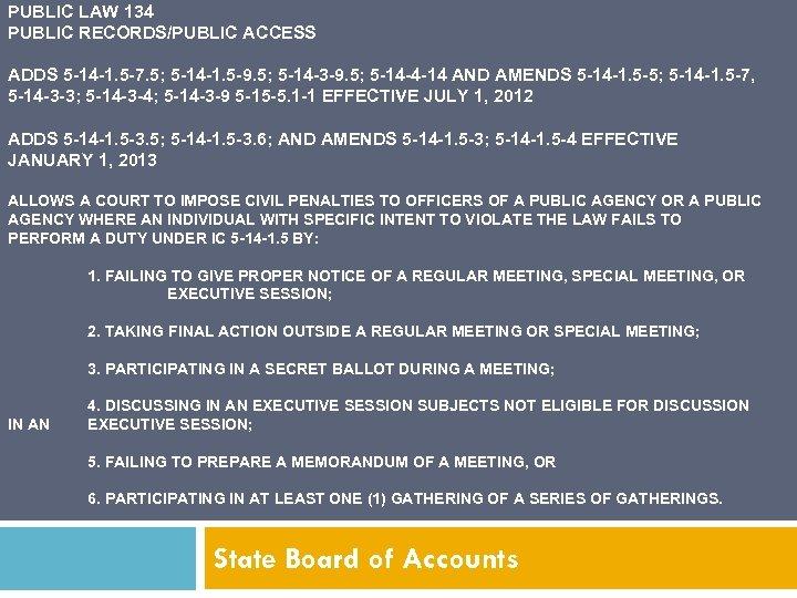 PUBLIC LAW 134 PUBLIC RECORDS/PUBLIC ACCESS ADDS 5 -14 -1. 5 -7. 5; 5