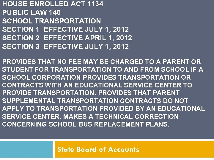 HOUSE ENROLLED ACT 1134 PUBLIC LAW 140 SCHOOL TRANSPORTATION SECTION 1 EFFECTIVE JULY 1,