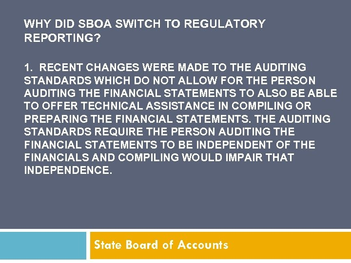 WHY DID SBOA SWITCH TO REGULATORY REPORTING? 1. RECENT CHANGES WERE MADE TO THE