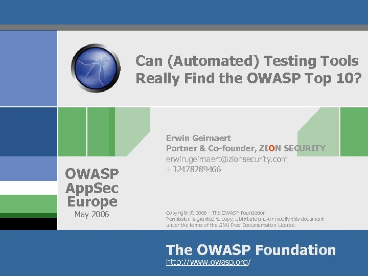 Can (Automated) Testing Tools Really Find the OWASP Top 10? OWASP App. Sec Europe