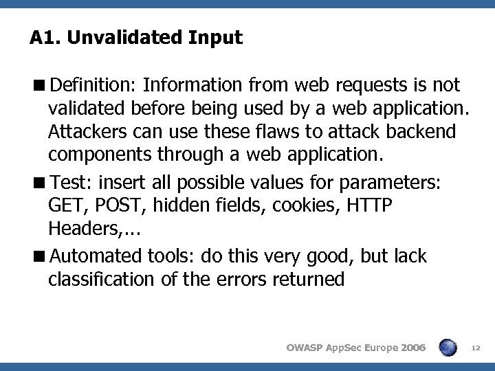 A 1. Unvalidated Input <Definition: Information from web requests is not validated before being