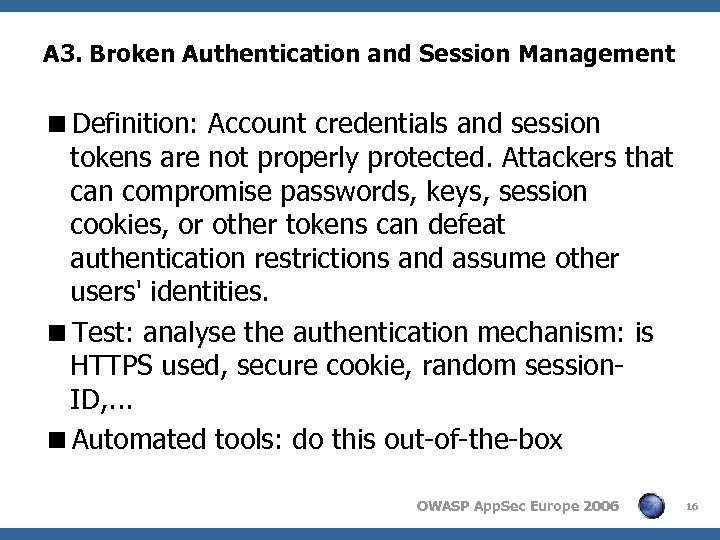 A 3. Broken Authentication and Session Management <Definition: Account credentials and session tokens are