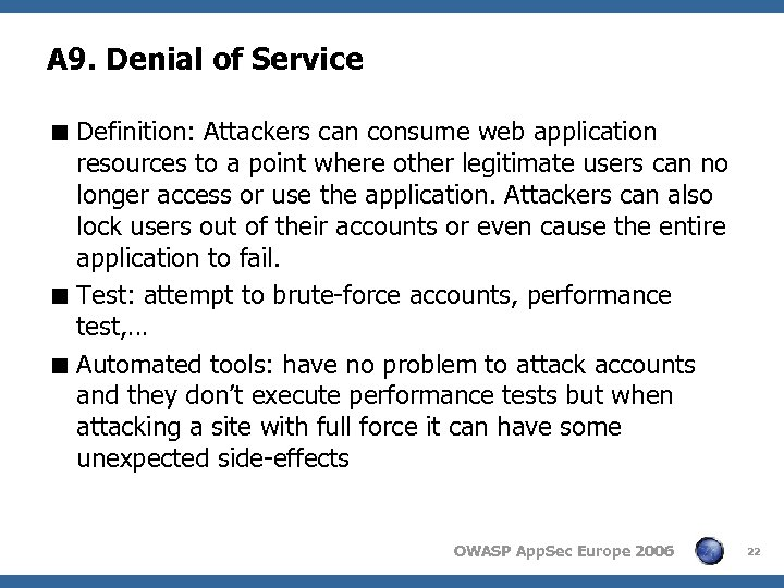 A 9. Denial of Service < Definition: Attackers can consume web application resources to