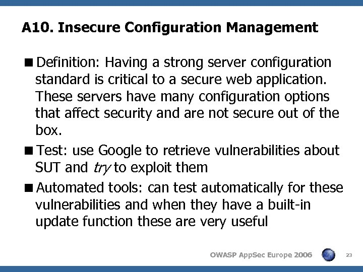 A 10. Insecure Configuration Management <Definition: Having a strong server configuration standard is critical