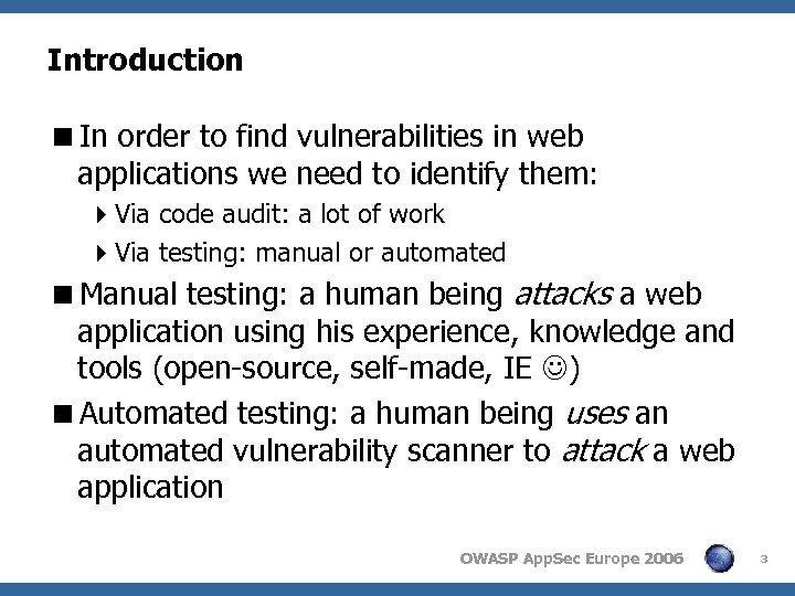 Introduction <In order to find vulnerabilities in web applications we need to identify them: