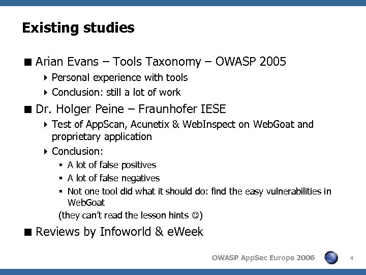 Existing studies < Arian Evans – Tools Taxonomy – OWASP 2005 4 Personal experience
