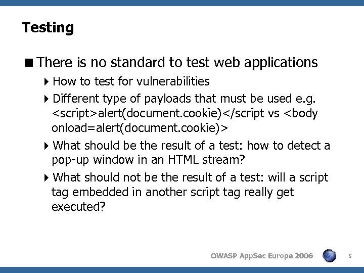 Testing <There is no standard to test web applications 4 How to test for