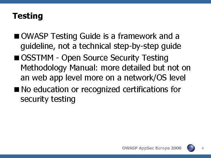 Testing <OWASP Testing Guide is a framework and a guideline, not a technical step-by-step