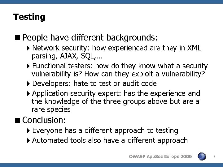 Testing <People have different backgrounds: 4 Network security: how experienced are they in XML