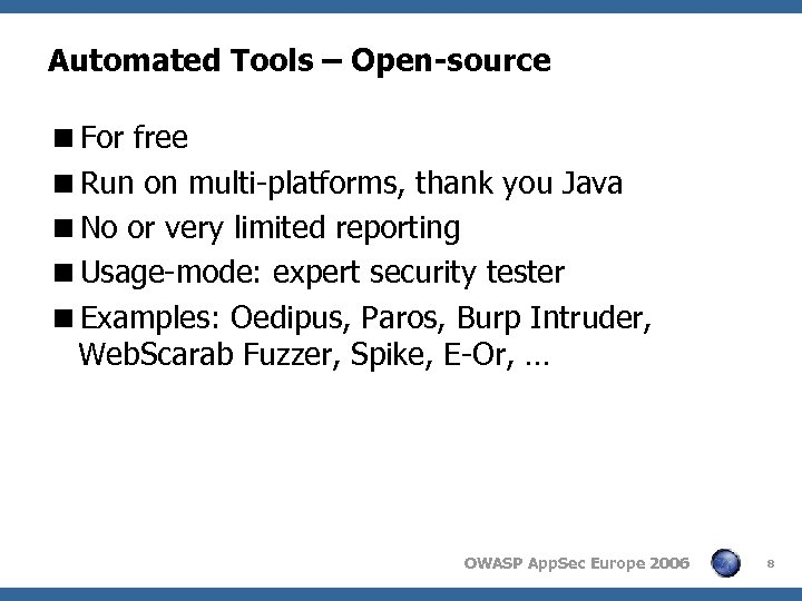 Automated Tools – Open-source <For free <Run on multi-platforms, thank you Java <No or