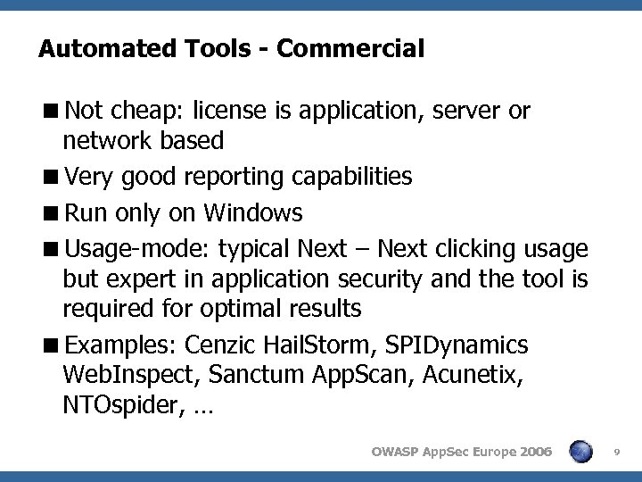 Automated Tools - Commercial <Not cheap: license is application, server or network based <Very