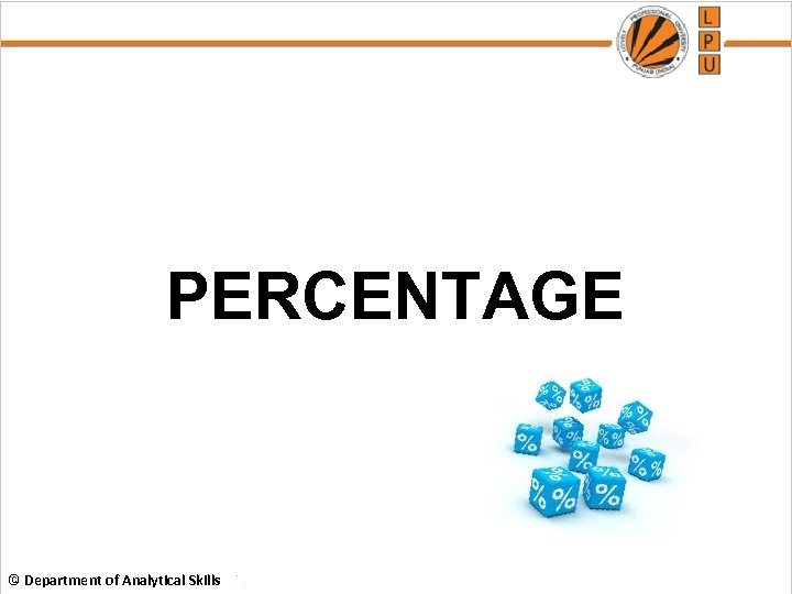 PERCENTAGE © Department of Analytical Skills