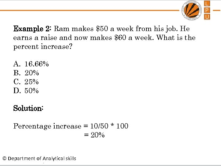 Example 2: Ram makes $50 a week from his job. He earns a raise