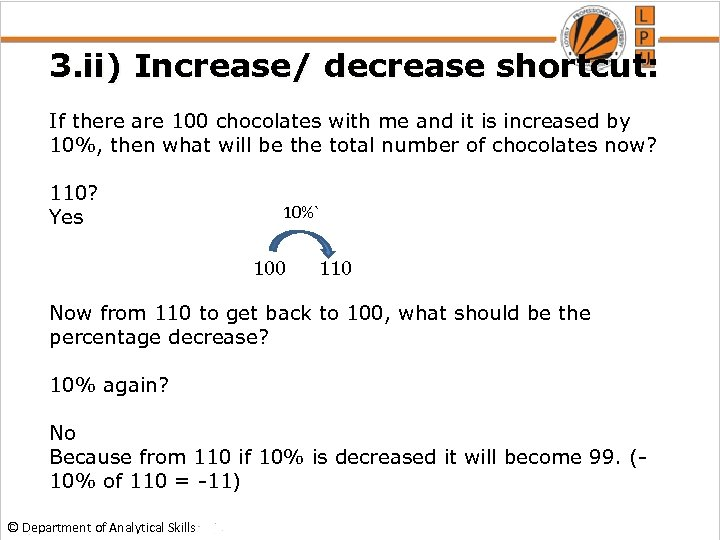 3. ii) Increase/ decrease shortcut: If there are 100 chocolates with me and it