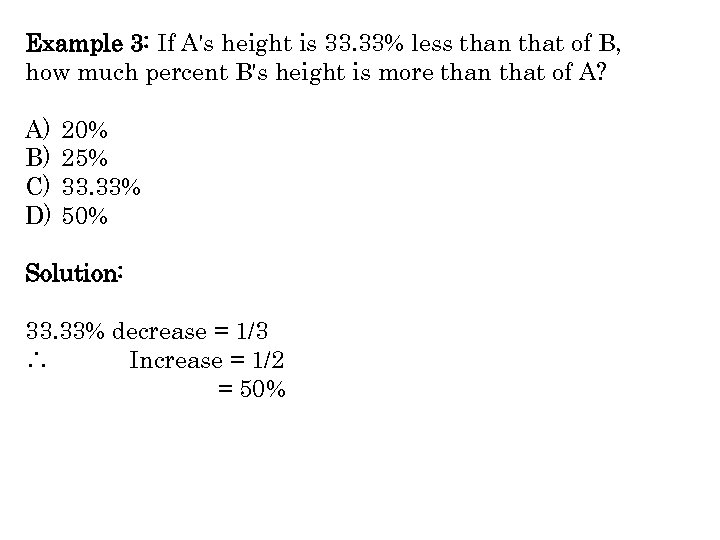Example 3: If A's height is 33. 33% less than that of B, how