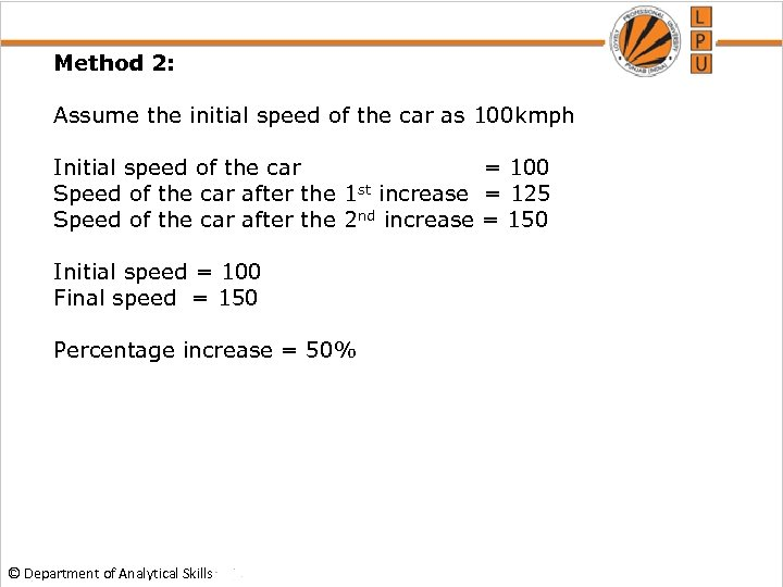 Method 2: Assume the initial speed of the car as 100 kmph Initial speed