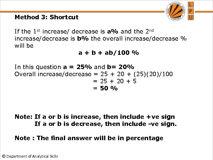 Method 3: Shortcut If the 1 st increase/ decrease is a% and the 2