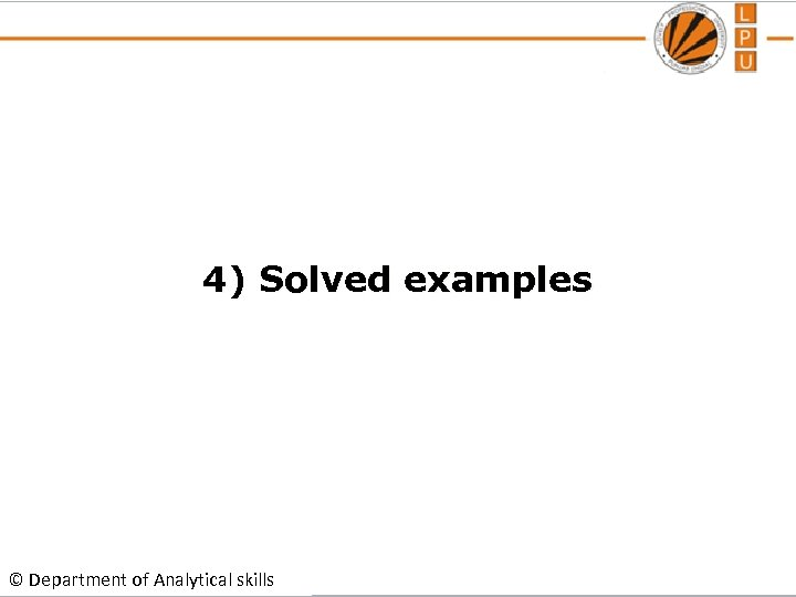 4) Solved examples © Department of Analytical skills