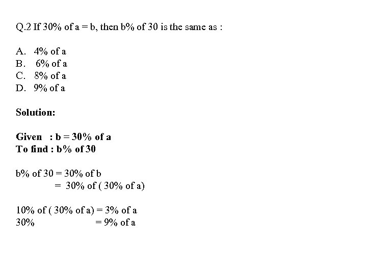 Q. 2 If 30% of a = b, then b% of 30 is the