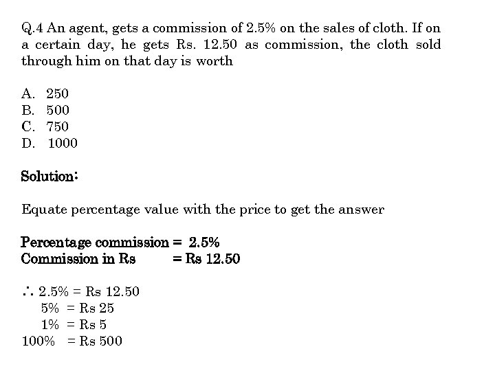 Q. 4 An agent, gets a commission of 2. 5% on the sales of