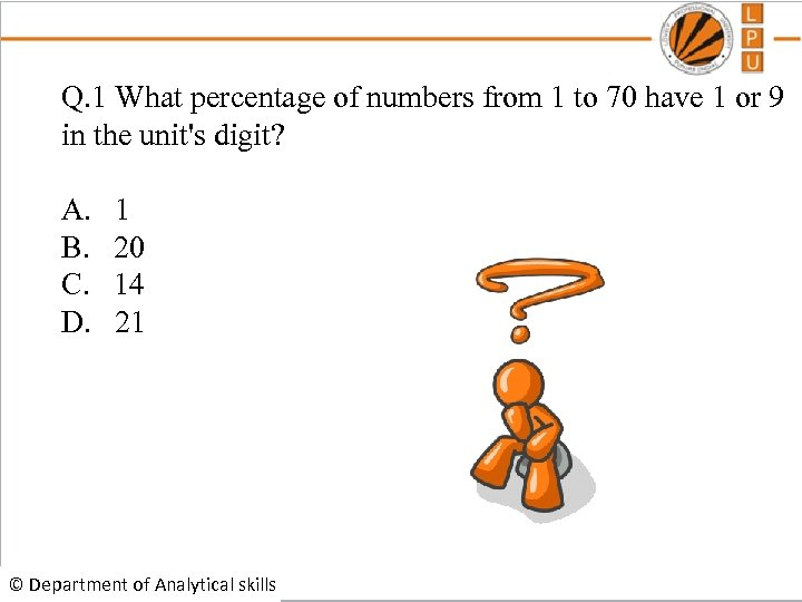 Q. 1 What percentage of numbers from 1 to 70 have 1 or 9