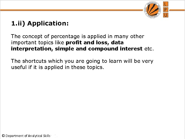 1. ii) Application: The concept of percentage is applied in many other important topics
