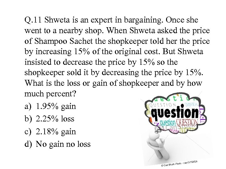 Q. 11 Shweta is an expert in bargaining. Once she went to a nearby