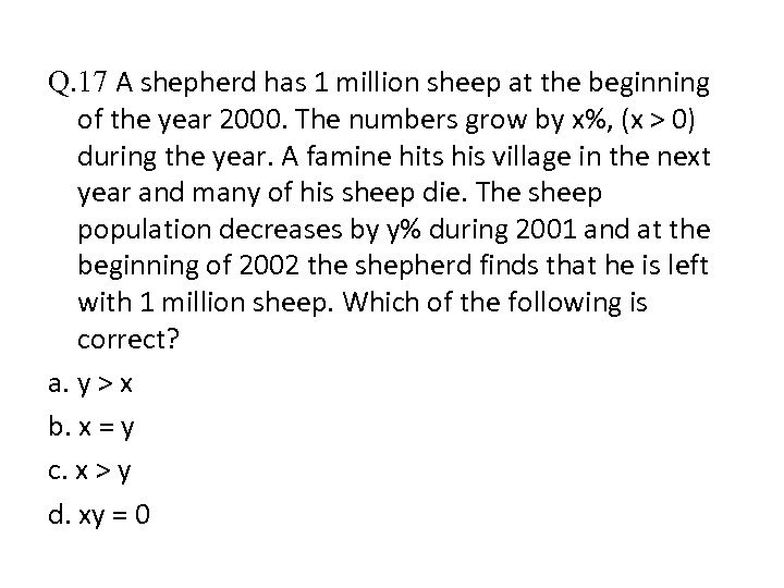 Q. 17 A shepherd has 1 million sheep at the beginning of the year