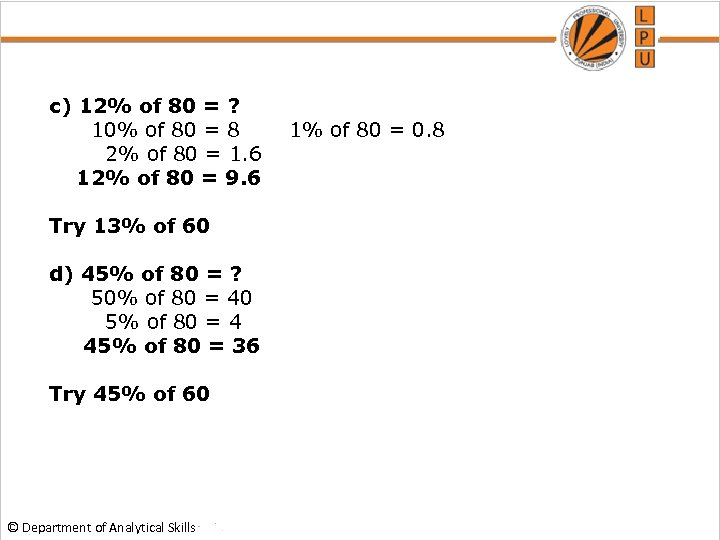 c) 12% of 80 = ? 10% of 80 = 8 1% of 80