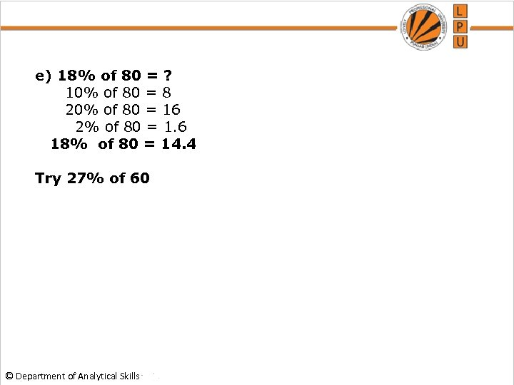e) 18% of 80 = ? 10% of 80 = 8 20% of 80