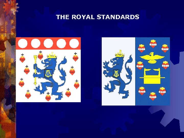 THE ROYAL STANDARDS
