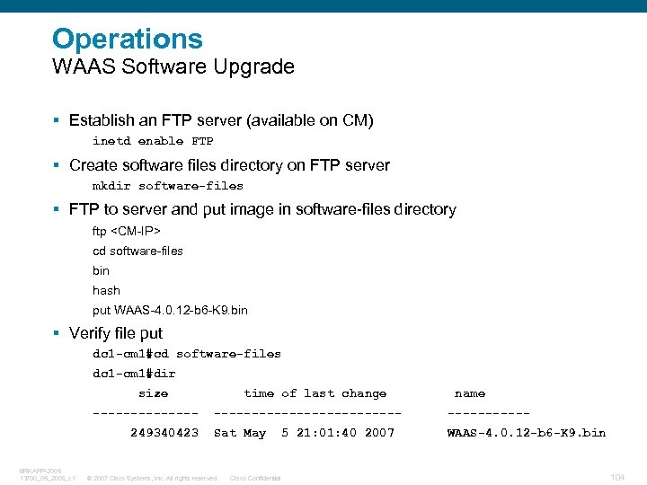 Operations WAAS Software Upgrade § Establish an FTP server (available on CM) inetd enable