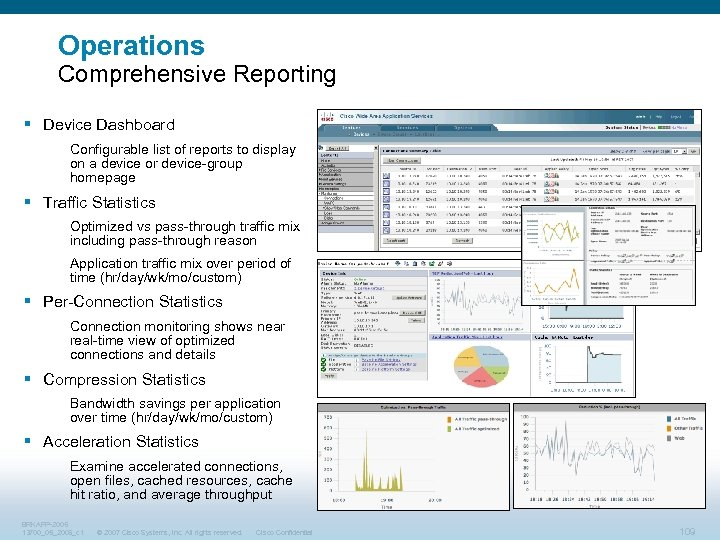 Operations Comprehensive Reporting § Device Dashboard Configurable list of reports to display on a