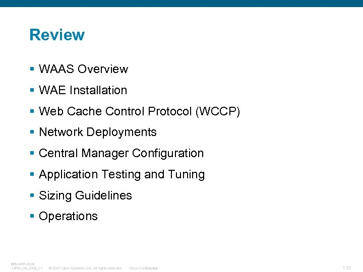 Review § WAAS Overview § WAE Installation § Web Cache Control Protocol (WCCP) §