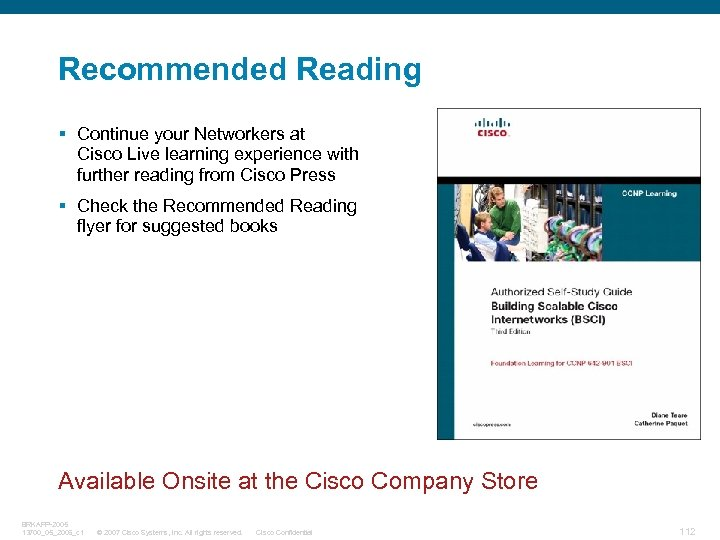 Recommended Reading § Continue your Networkers at Cisco Live learning experience with further reading