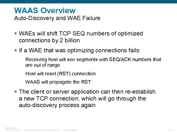 WAAS Overview Auto-Discovery and WAE Failure § WAEs will shift TCP SEQ numbers of