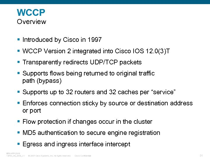 WCCP Overview § Introduced by Cisco in 1997 § WCCP Version 2 integrated into