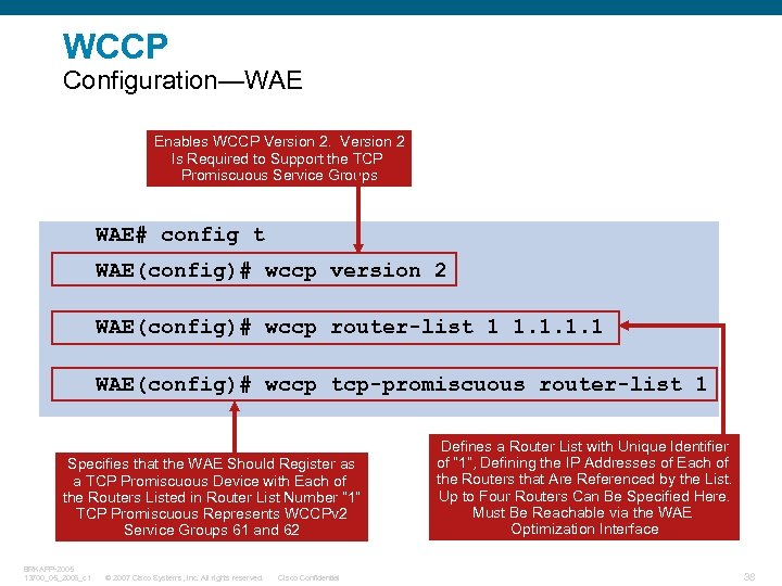 WCCP Configuration—WAE Enables WCCP Version 2 Is Required to Support the TCP Promiscuous Service