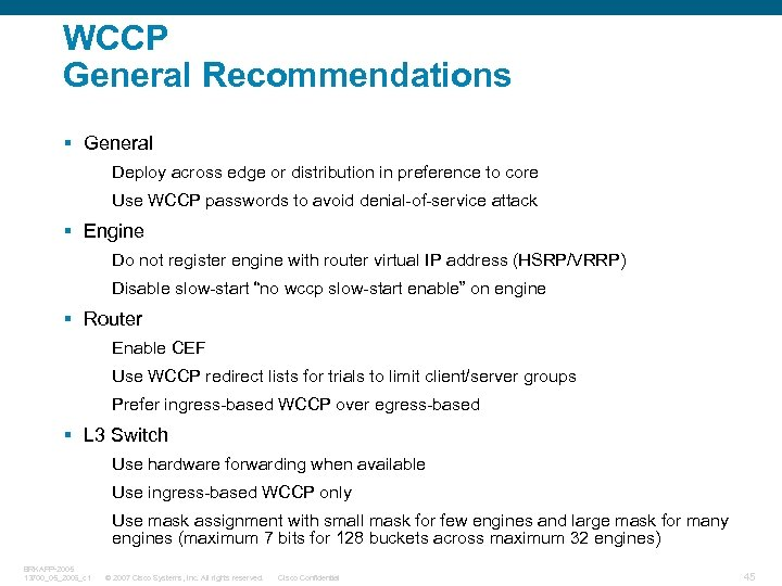 WCCP General Recommendations § General Deploy across edge or distribution in preference to core