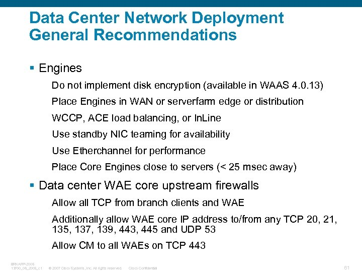 Data Center Network Deployment General Recommendations § Engines Do not implement disk encryption (available