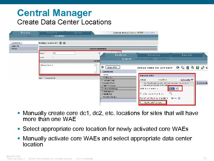 Central Manager Create Data Center Locations § Manually create core dc 1, dc 2,