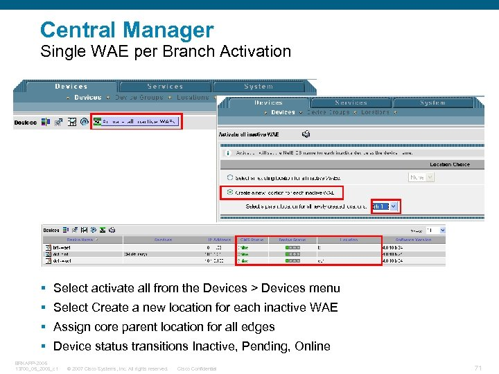 Central Manager Single WAE per Branch Activation § Select activate all from the Devices