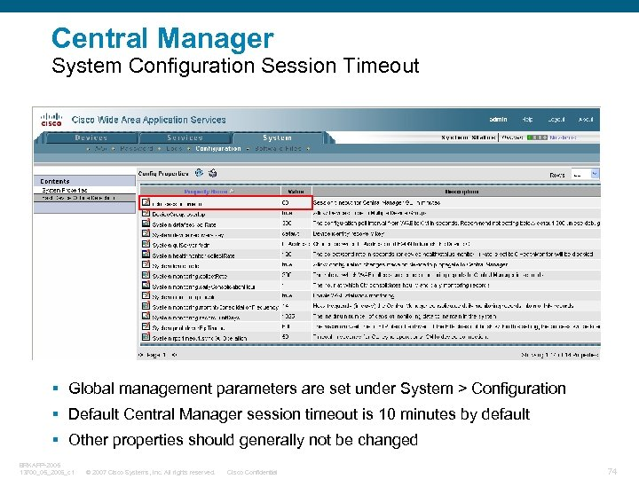 Central Manager System Configuration Session Timeout § Global management parameters are set under System