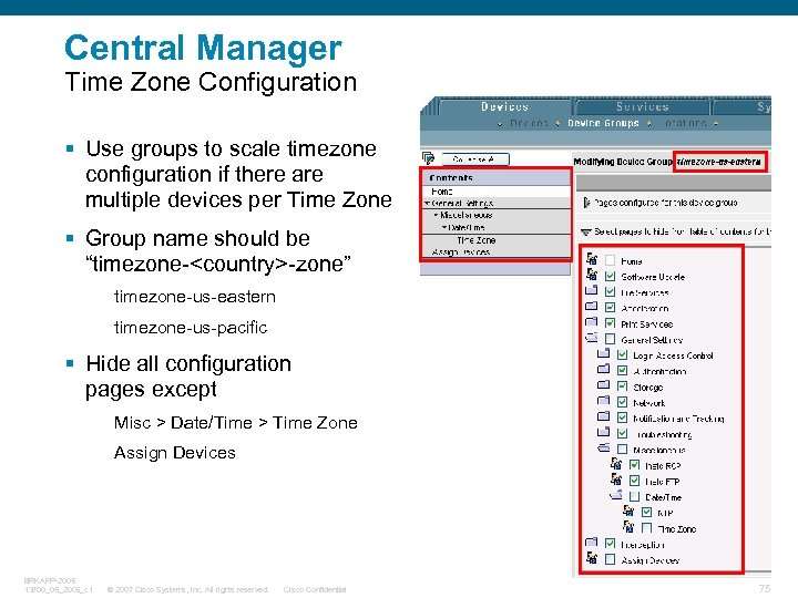 Central Manager Time Zone Configuration § Use groups to scale timezone configuration if there