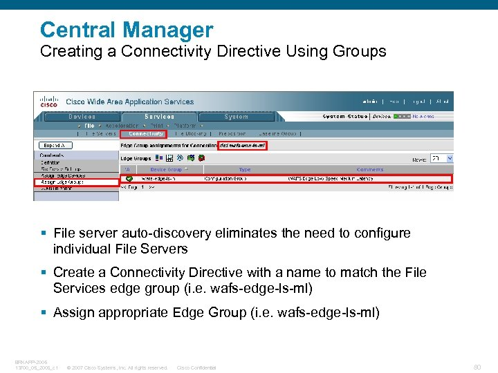 Central Manager Creating a Connectivity Directive Using Groups § File server auto-discovery eliminates the