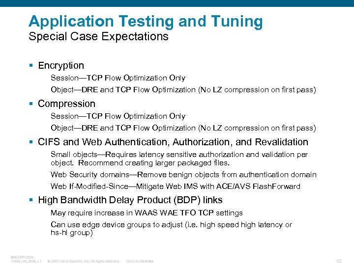 Application Testing and Tuning Special Case Expectations § Encryption Session—TCP Flow Optimization Only Object—DRE