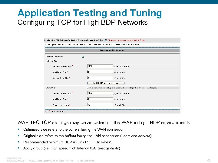 Application Testing and Tuning Configuring TCP for High BDP Networks WAE TFO TCP settings